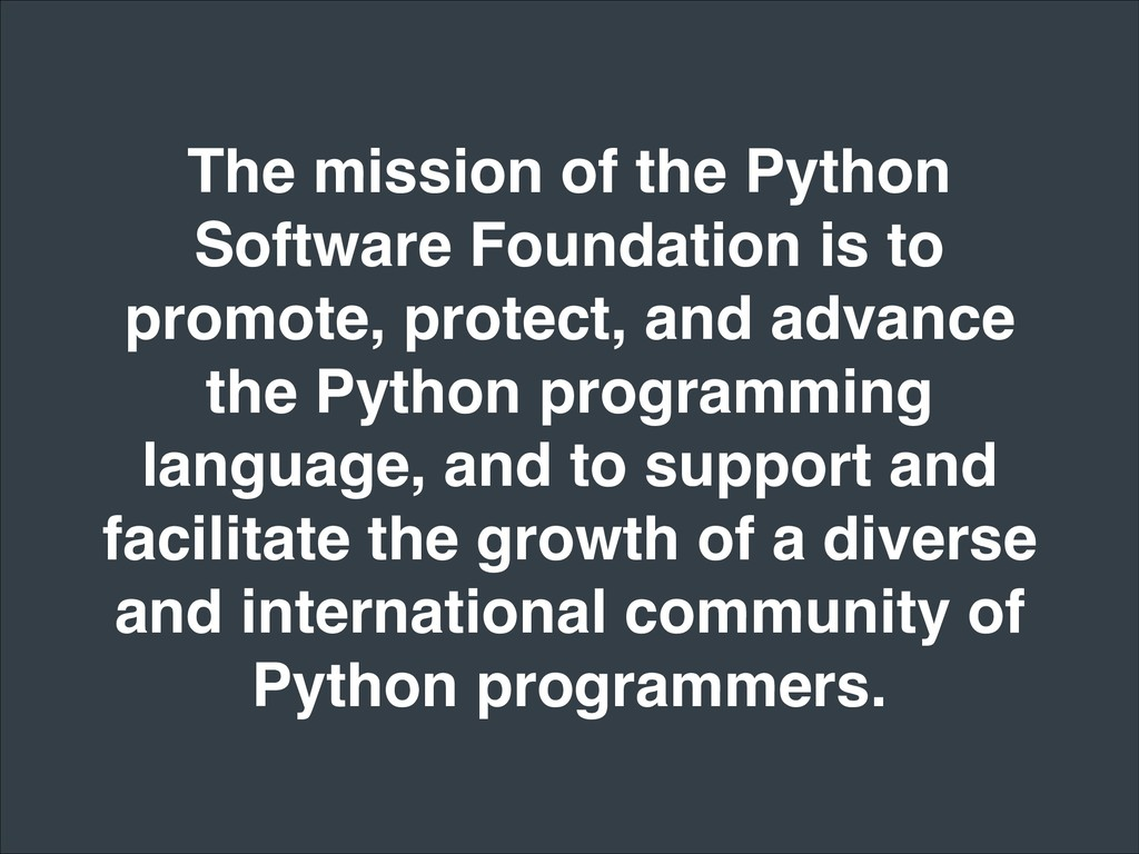 The mission of the Python Software Foundation i...