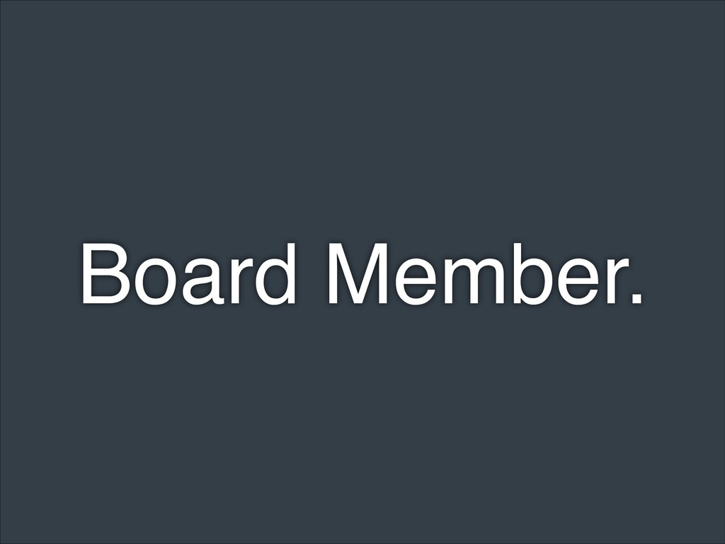 Board Member.