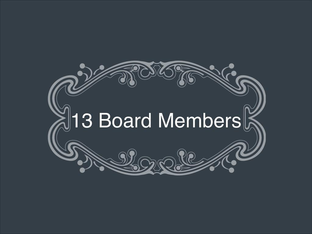 13 Board Members