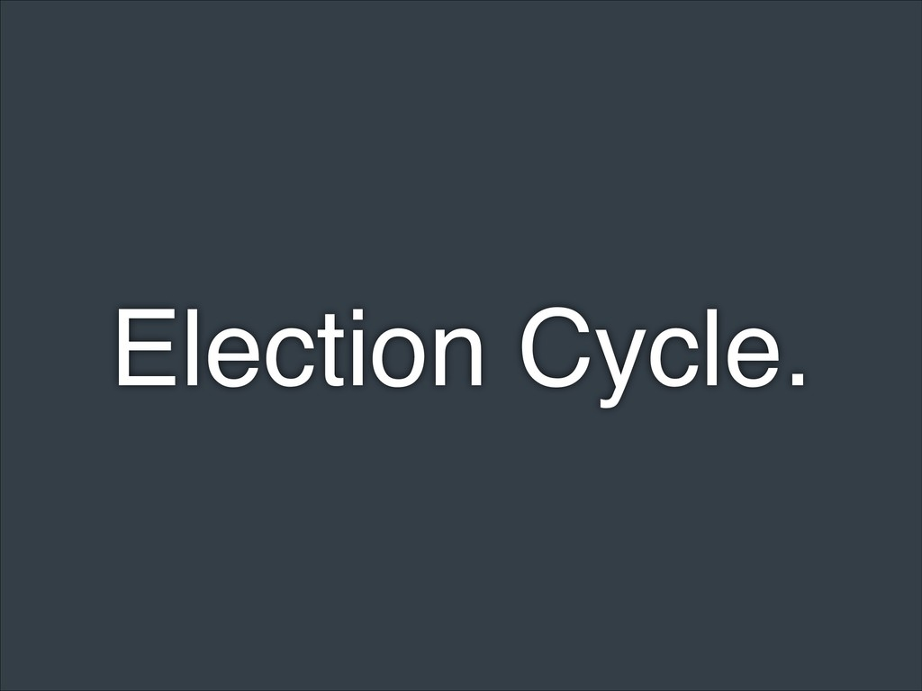 Election Cycle.