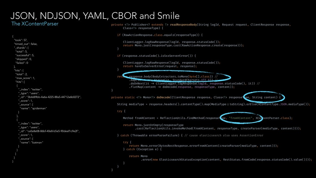 JSON, NDJSON, YAML, CBOR and Smile The XContent...