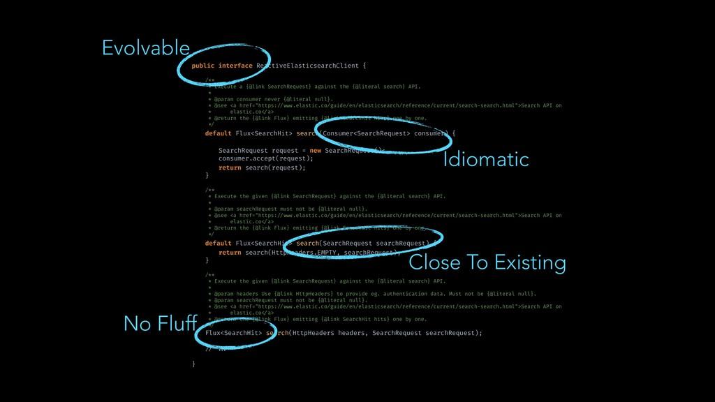 public interface ReactiveElasticsearchClient { ...