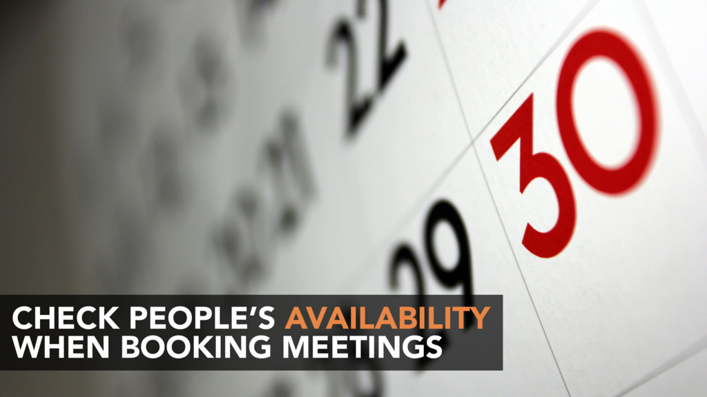 CHECK PEOPLE'S AVAILABILITY WHEN BOOKING MEETIN...