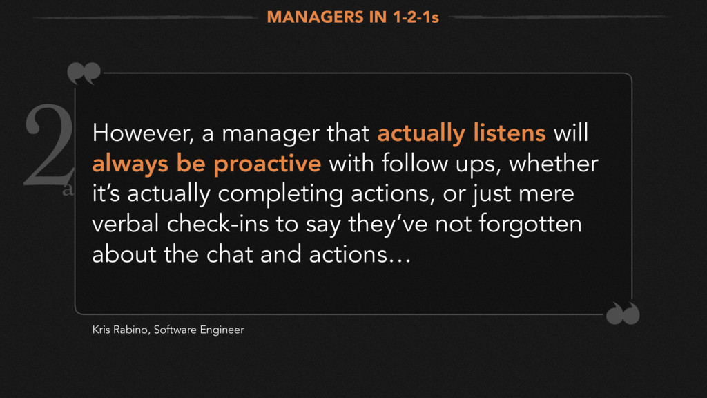 2However, a manager that actually listens will ...