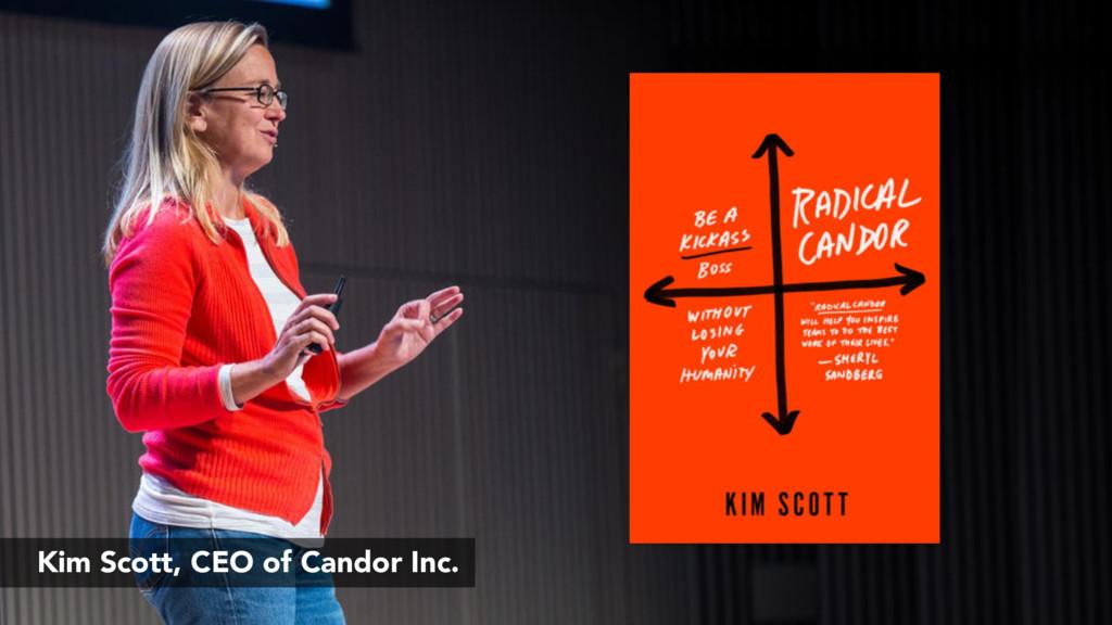 Kim Scott, CEO of Candor Inc.