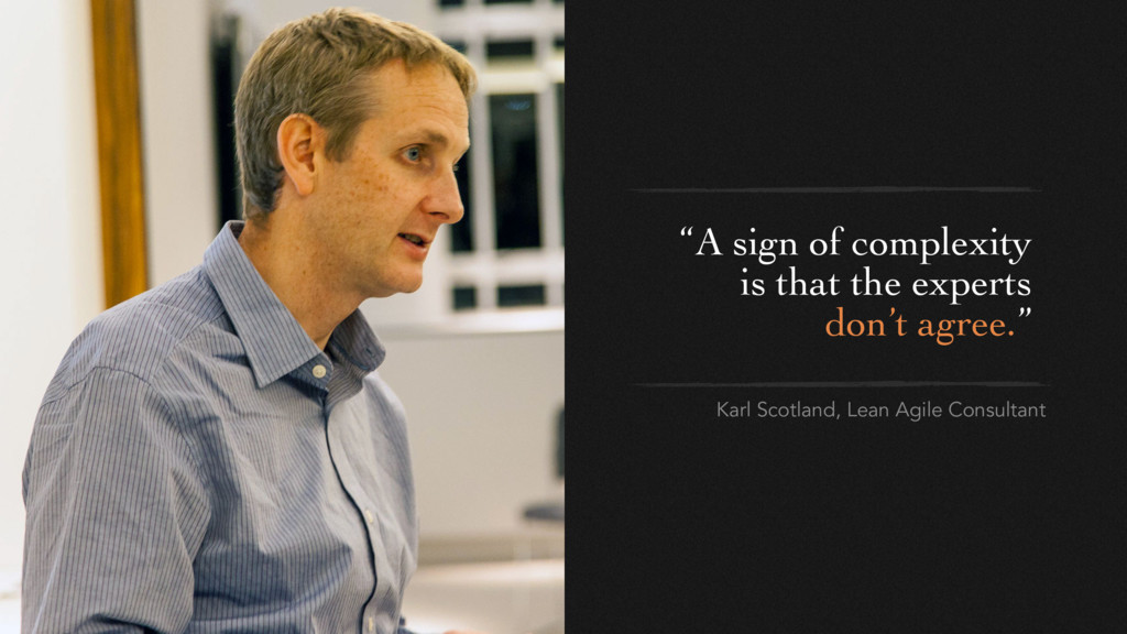 "Karl Scotland, Lean Agile Consultant ""A sign of..."