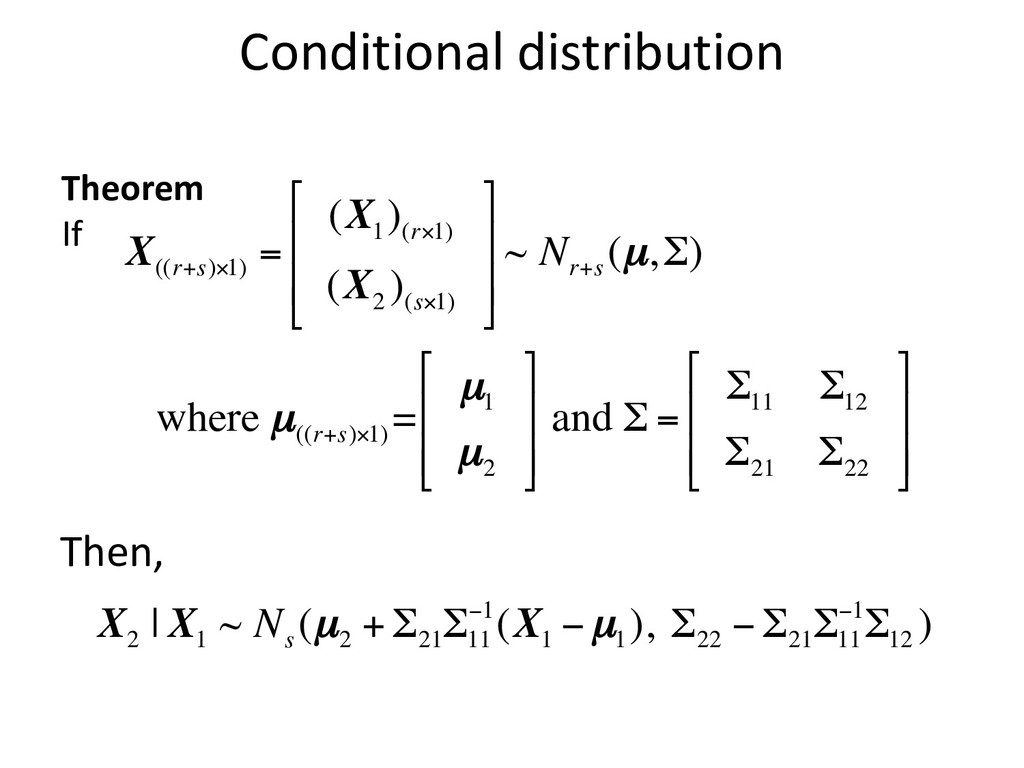 Theorem If Conditional distribution X ((r+s)×1)...