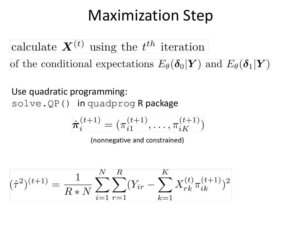 Maximization Step Use quadratic programming: so...