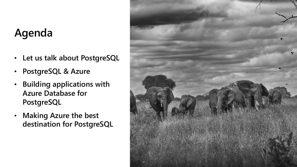 Agenda • Let us talk about PostgreSQL • Postgre...
