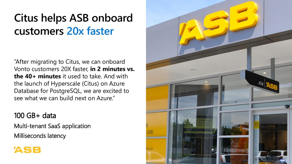 "Citus helps ASB onboard customers 20x faster ""A..."