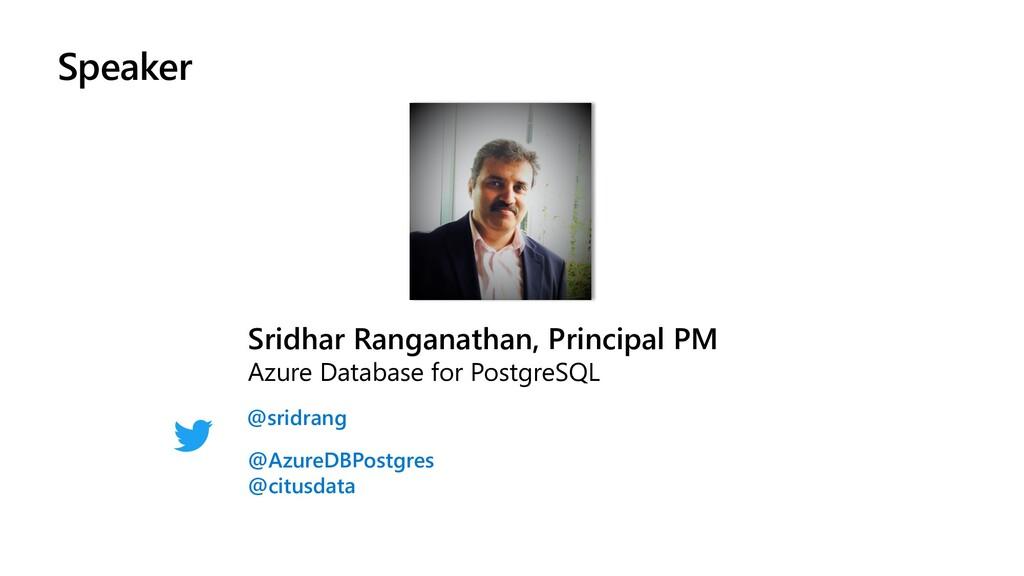 Speaker Sridhar Ranganathan, Principal PM Azure...
