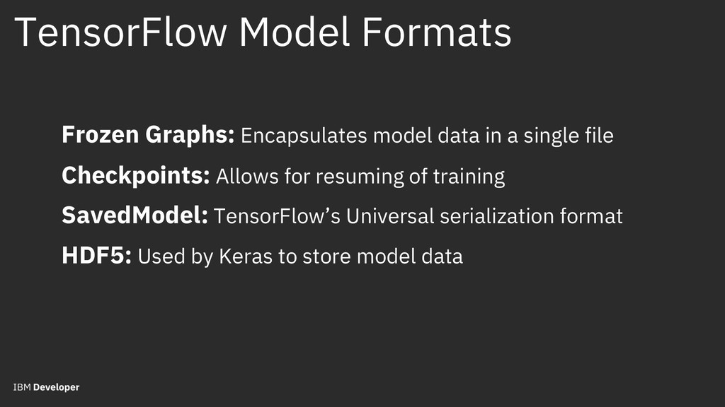 TensorFlow Model Formats Frozen Graphs: Encapsu...