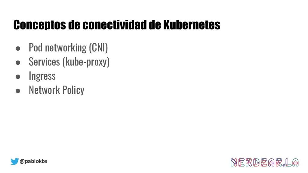 @pablokbs Conceptos de conectividad de Kubernet...