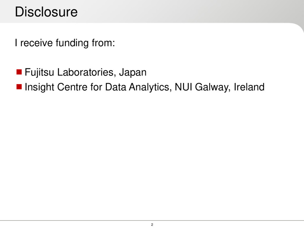 2 I receive funding from: Fujitsu Laboratories...