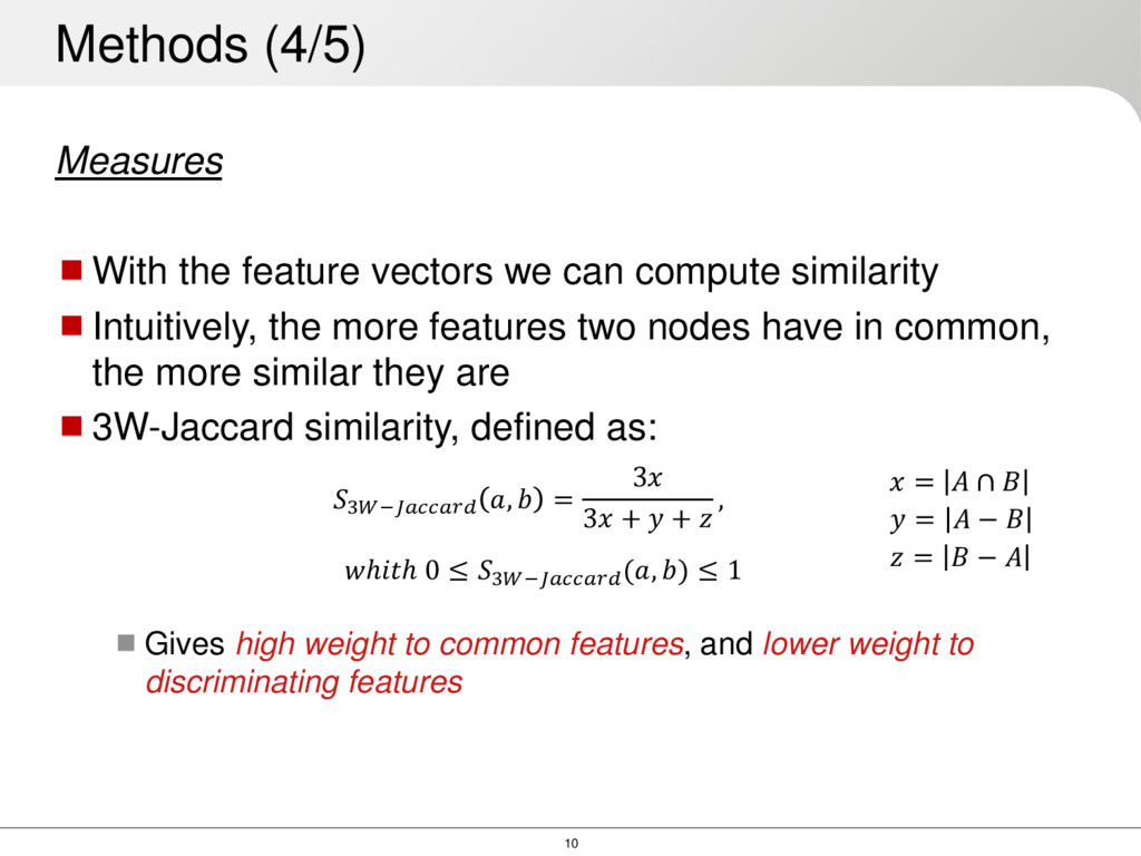 10 Measures With the feature vectors we can co...