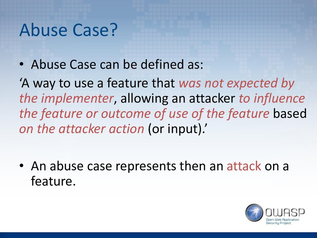 Abuse Case? • Abuse Case can be defined as: 'A ...