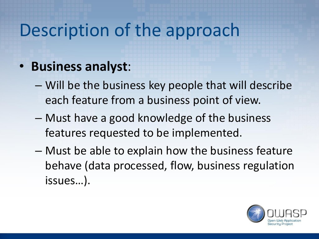Description of the approach • Business analyst:...