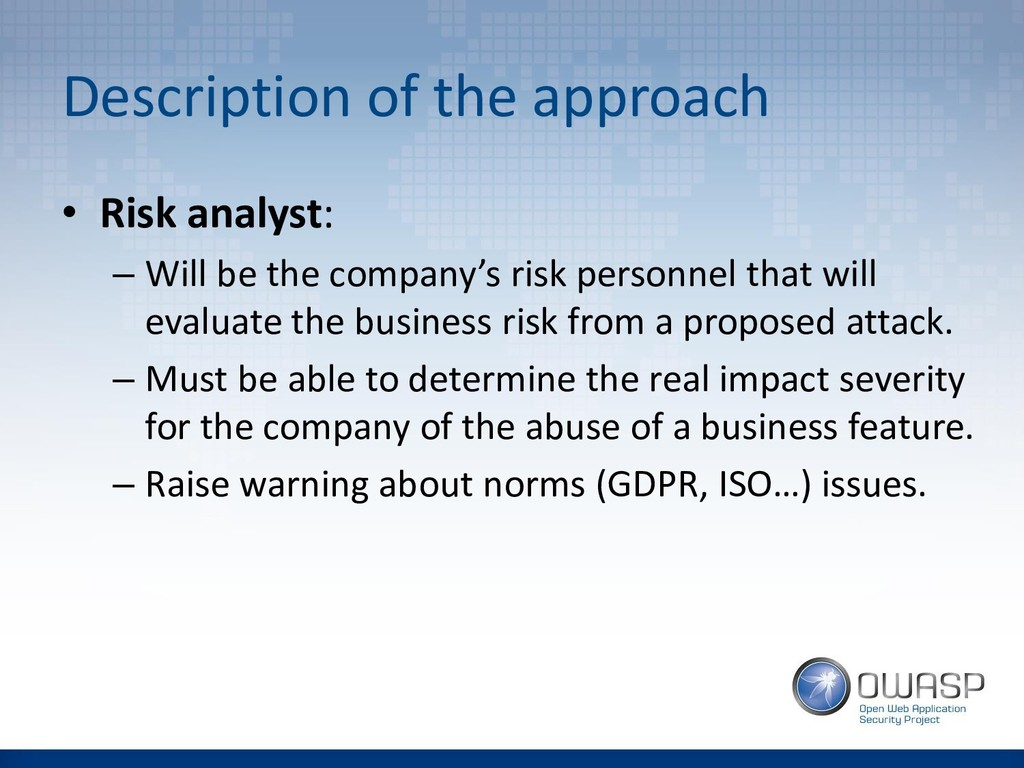 Description of the approach • Risk analyst: – W...