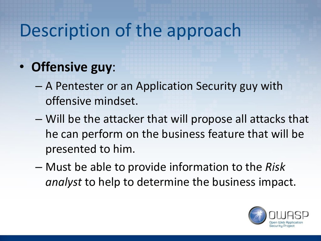 Description of the approach • Offensive guy: – ...
