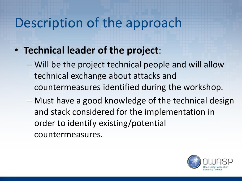 Description of the approach • Technical leader ...