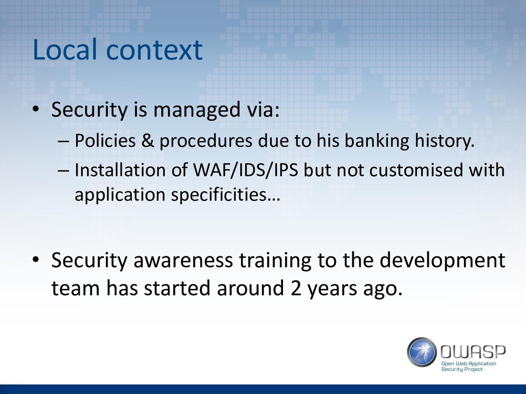 Local context • Security is managed via: – Poli...