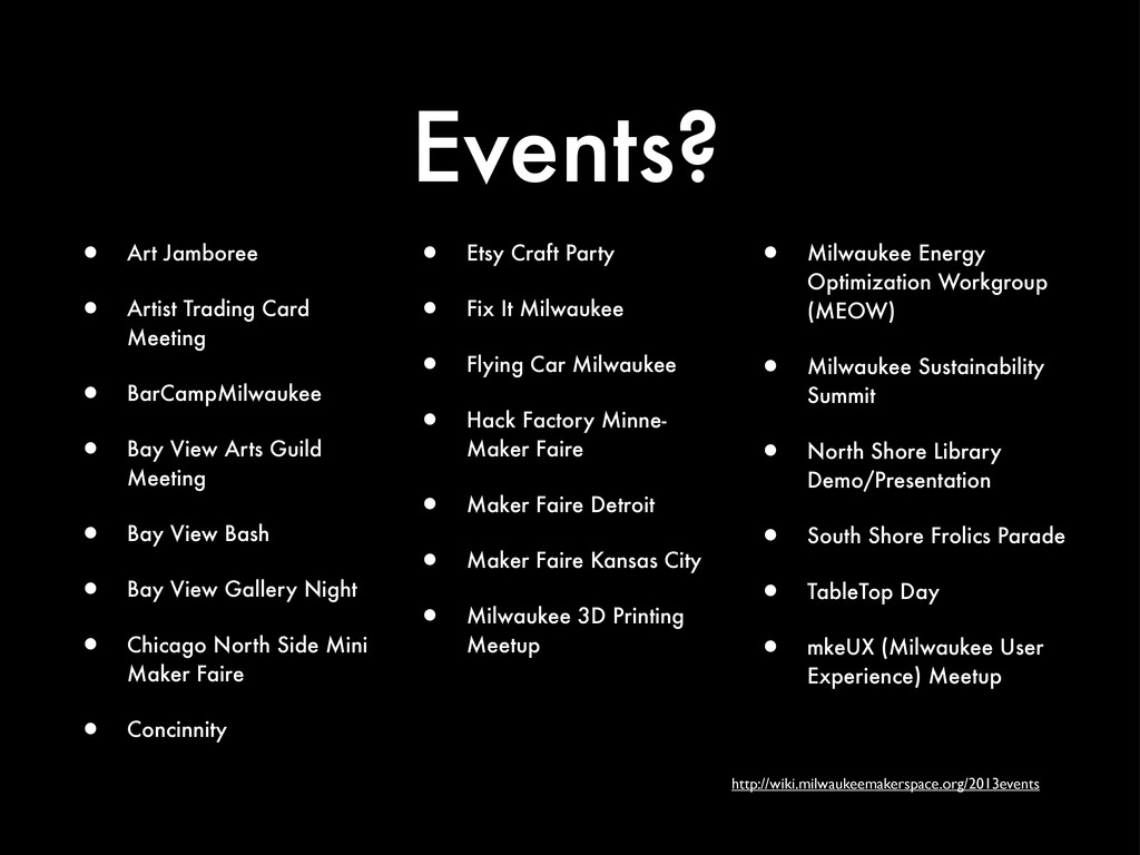 Events? http://wiki.milwaukeemakerspace.org/201...