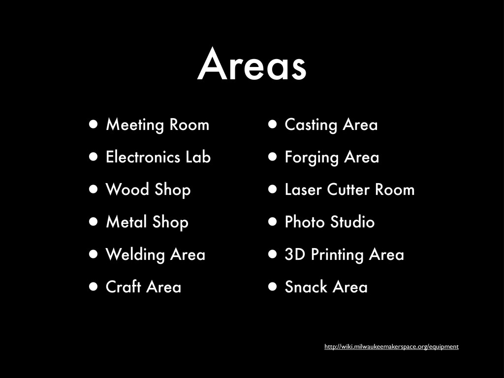 Areas http://wiki.milwaukeemakerspace.org/equip...