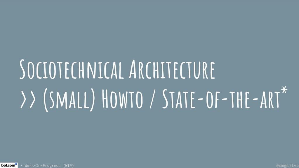 @emgsilva @emgsilva Sociotechnical Architecture...