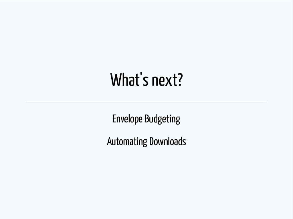 What's next? Envelope Budgeting Automating Down...