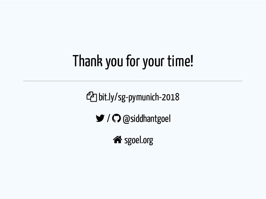Thank you for your time!  bit.ly/sg-pymunich-2...