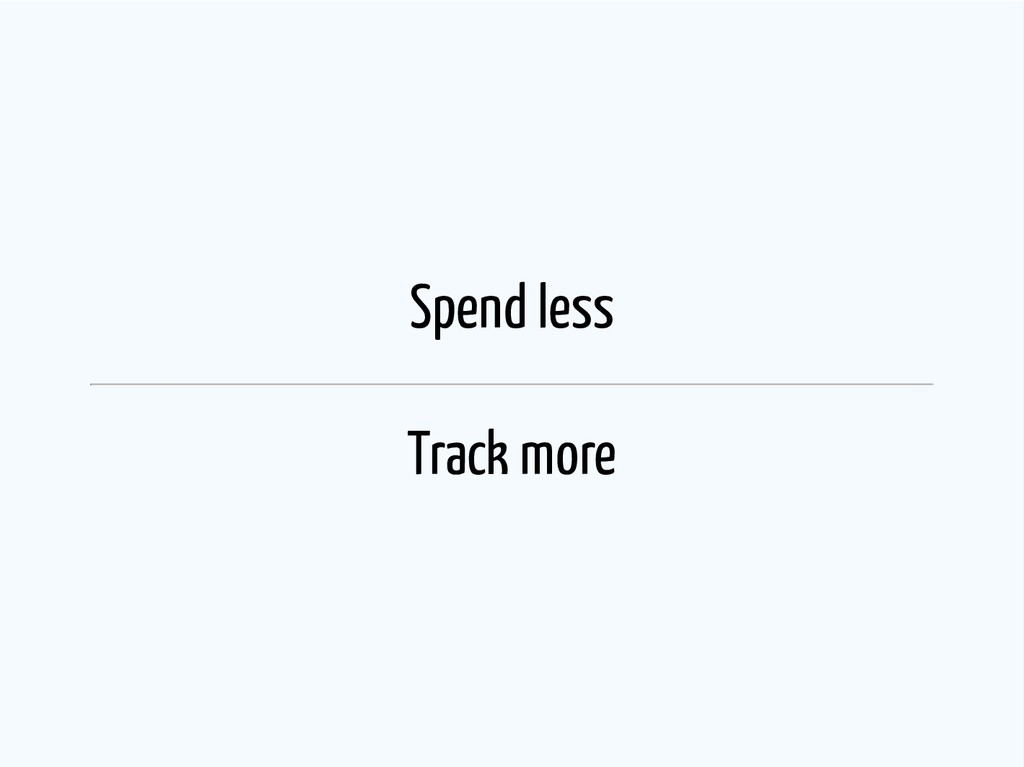 Spend less Track more