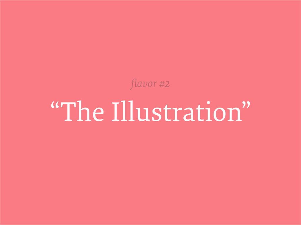 """The Illustration"" flavor #2"