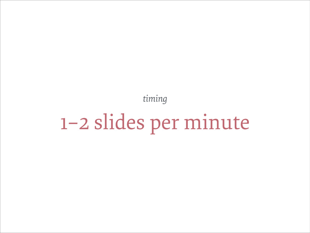 1–2 slides per minute timing