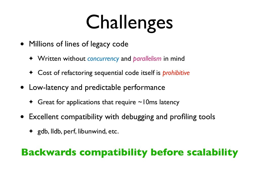 Challenges • Millions of lines of legacy cod e ...
