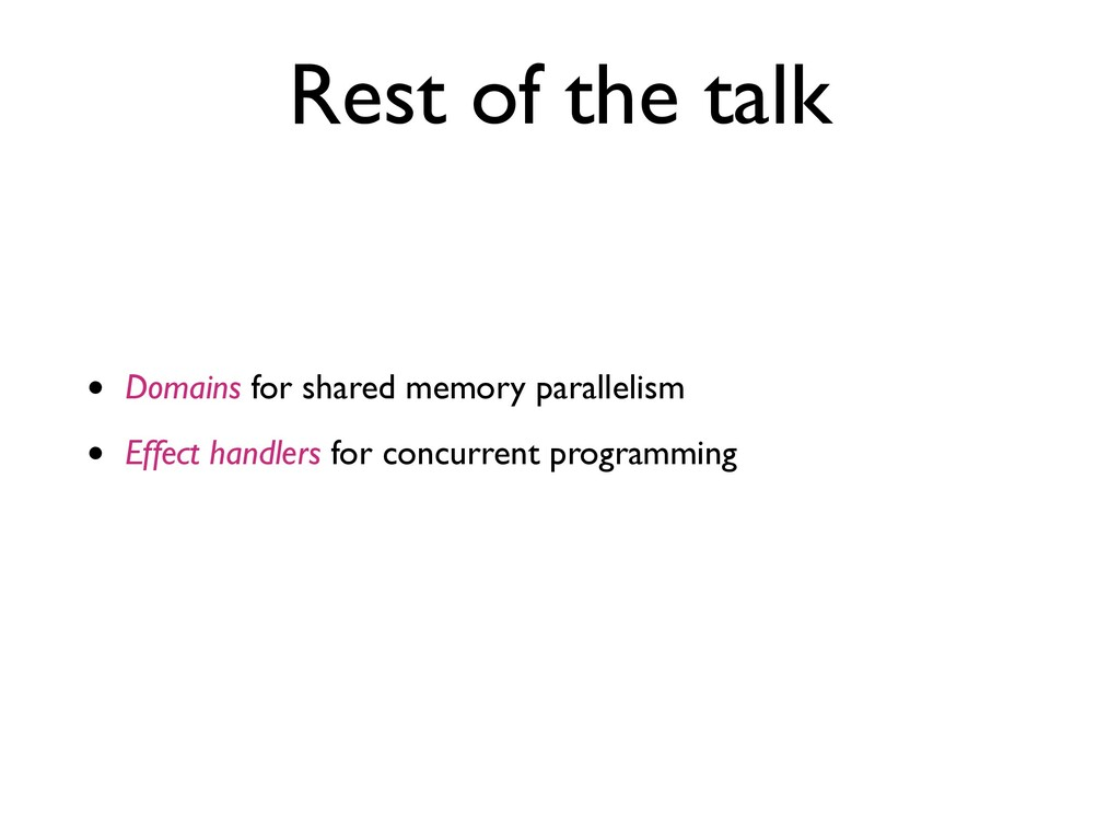 Rest of the talk • Domains for shared memory pa...