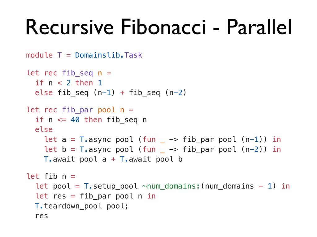 Recursive Fibonacci - Parallel let rec fib_seq ...