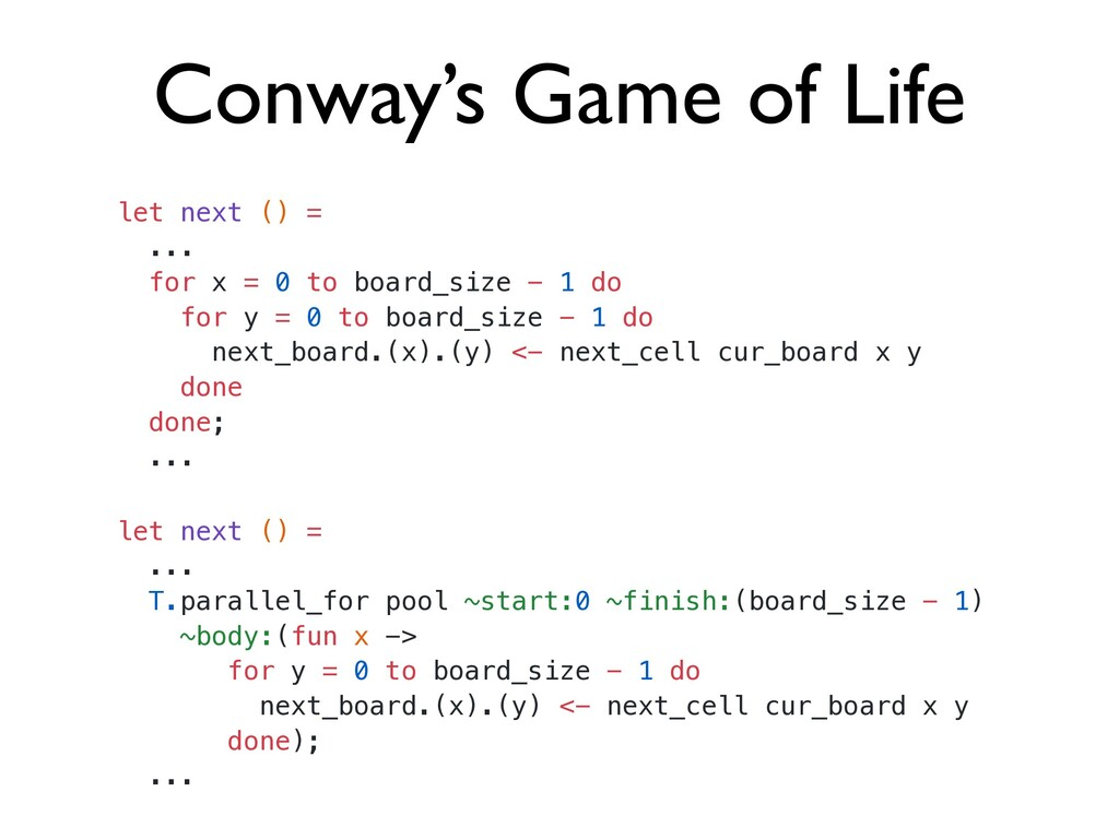 Conway's Game of Life let next () =   ...   for...