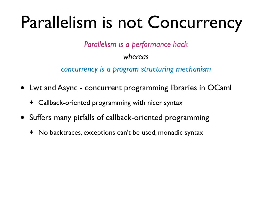 Parallelism is not Concurrency • Lwt and Async ...