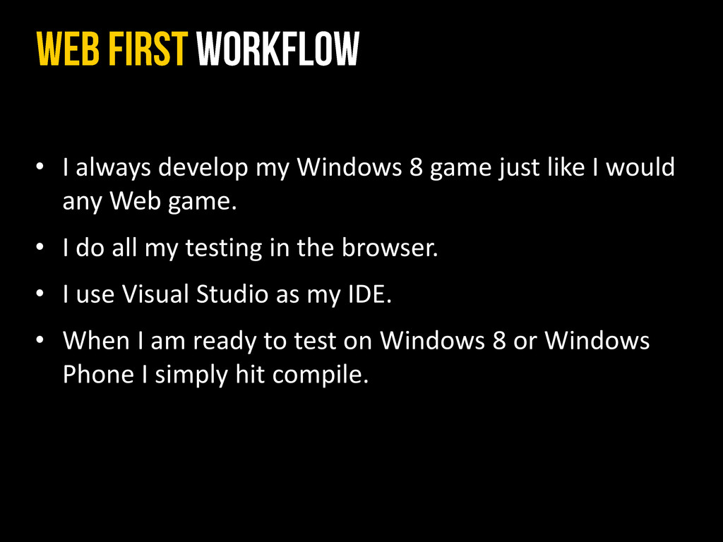 • I always develop my Windows 8 game just like ...