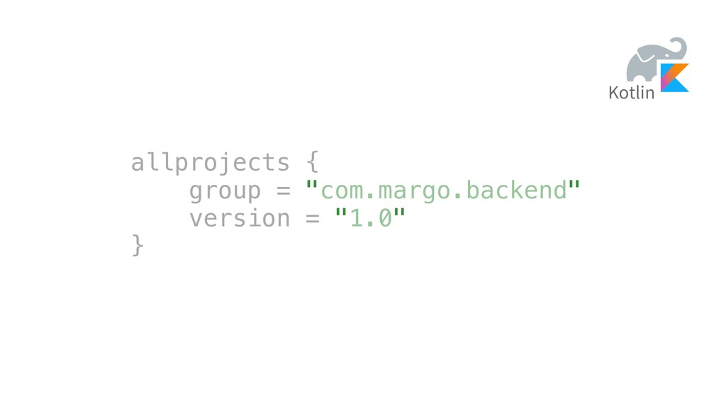 "allprojects { group = ""com.margo.backend"" versi..."