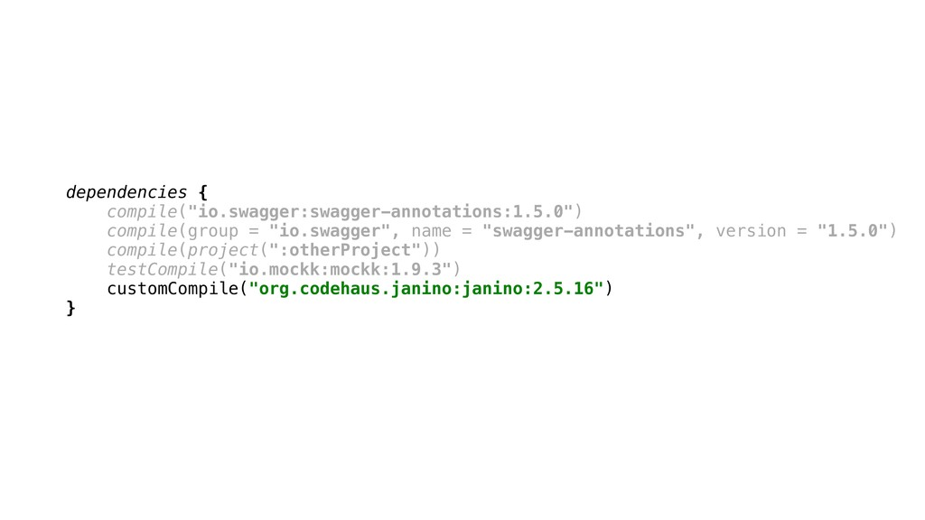 """dependencies { compile(""""io.swagger:swagger-anno..."""