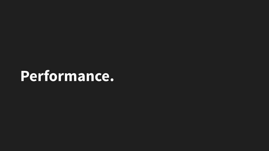 Performance.
