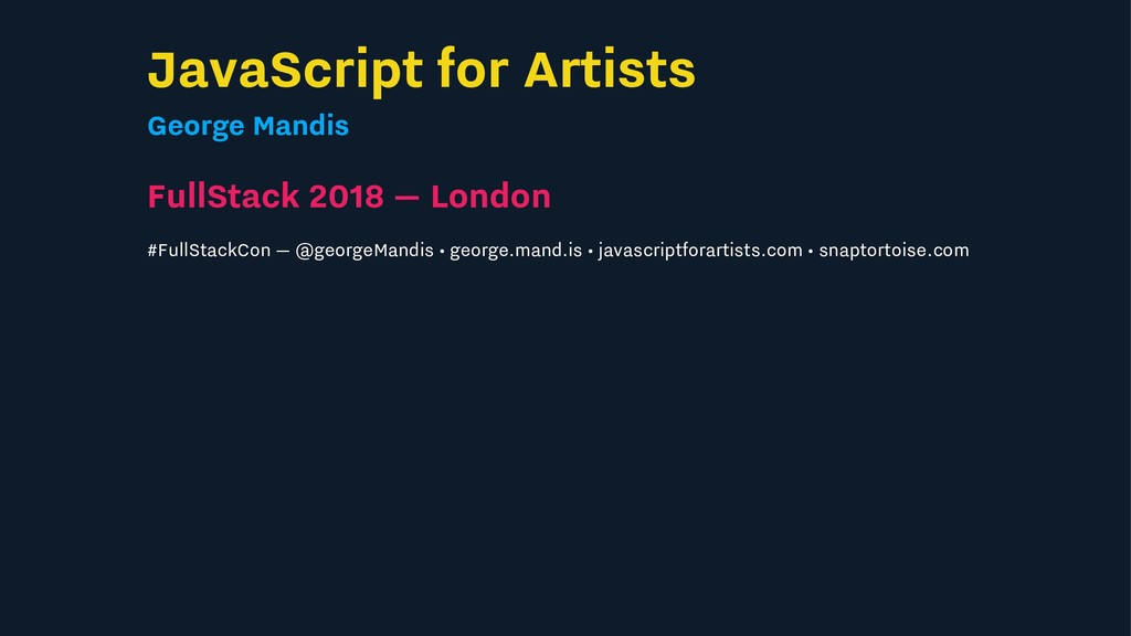 JavaScript for Artists George Mandis FullStack ...