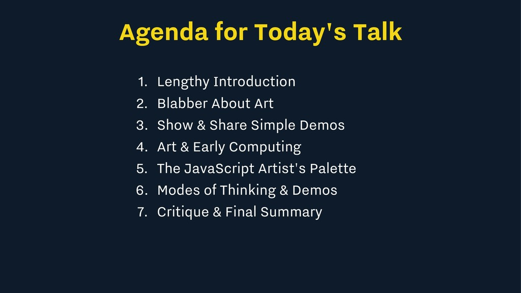 Agenda for Today's Talk 1. Lengthy Introduction...
