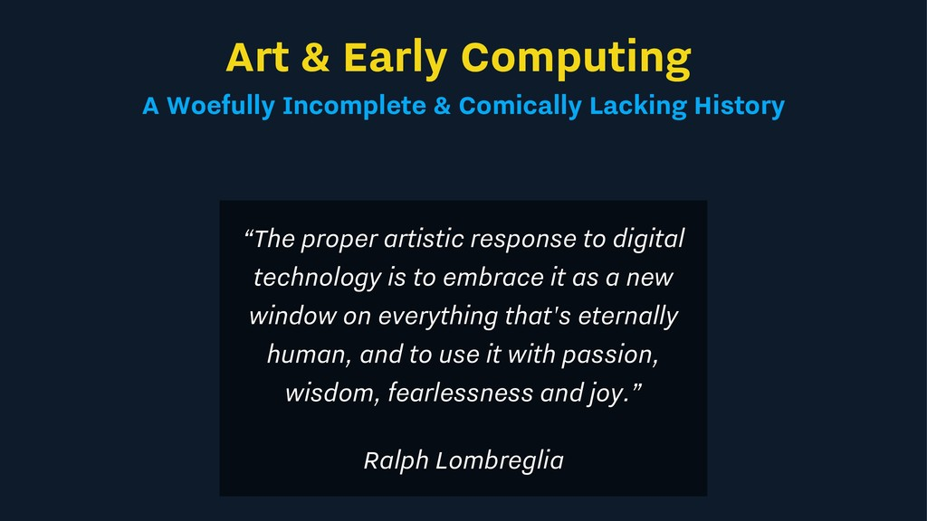 Art & Early Computing A Woefully Incomplete & C...