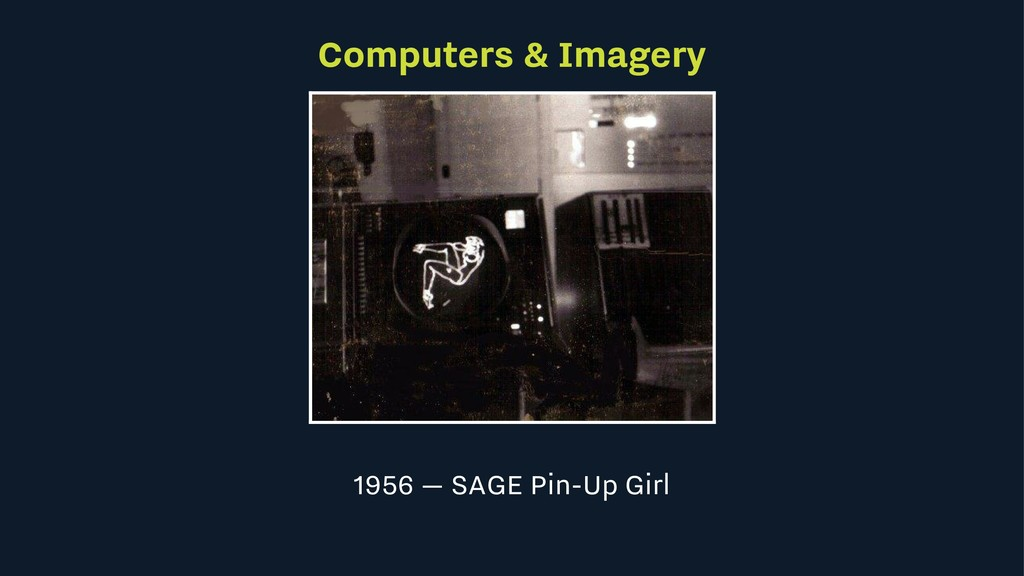 Computers & Imagery 1956 — SAGE Pin-Up Girl