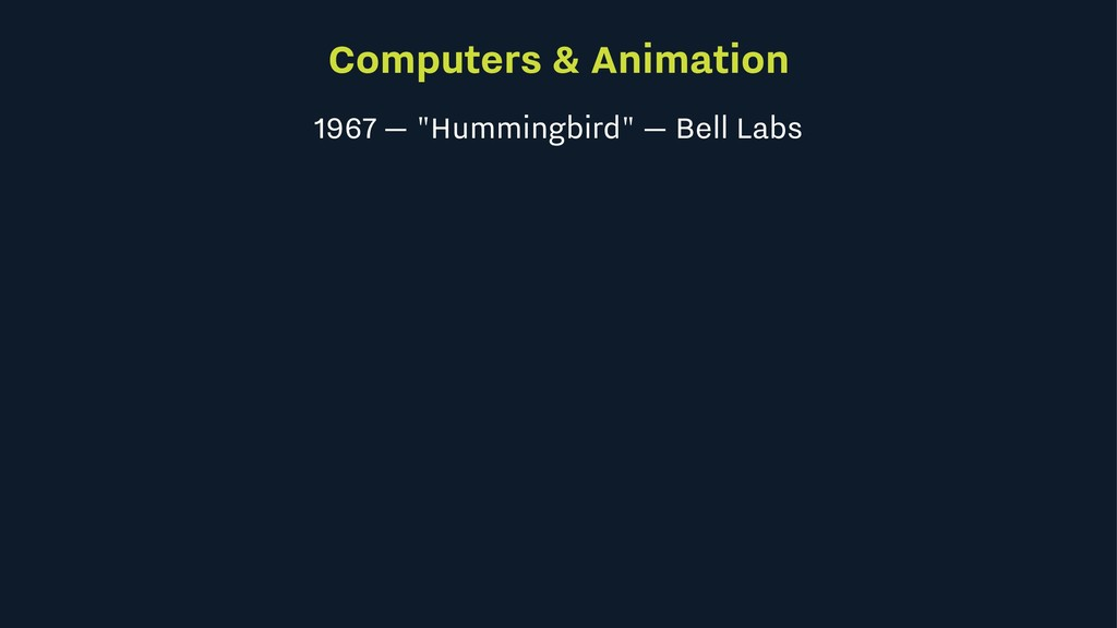 "Computers & Animation 1967 — ""Hummingbird"" — Be..."