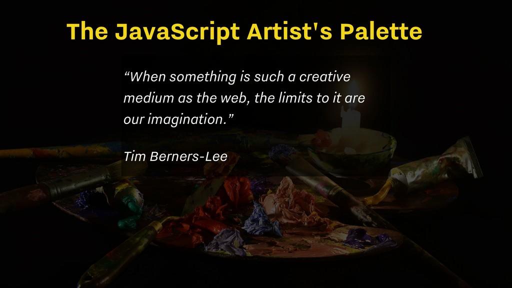 """The JavaScript Artist's Palette """"When something..."""