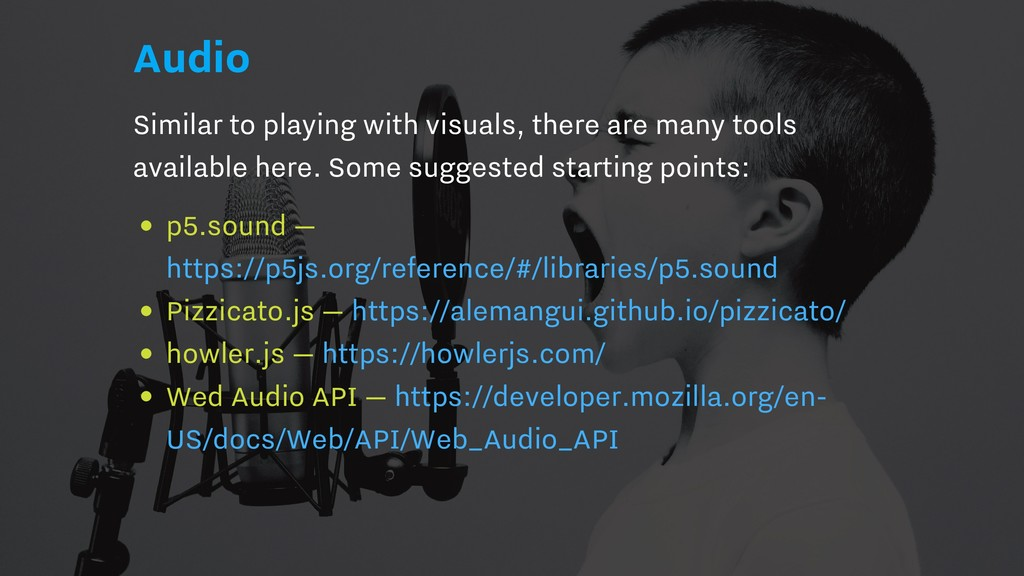 Audio Similar to playing with visuals, there ar...