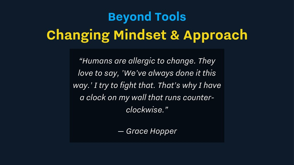 "Beyond Tools Changing Mindset & Approach ""Human..."